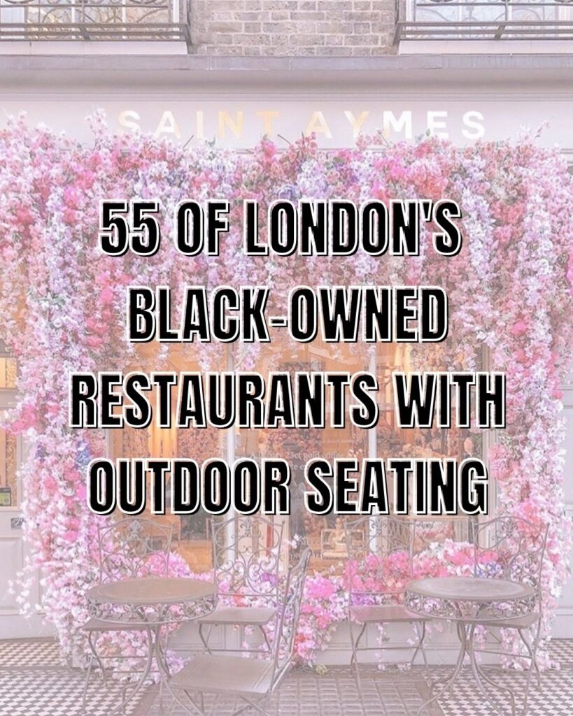 55 of London's Black Owned Restaurants with Outdoor Seating